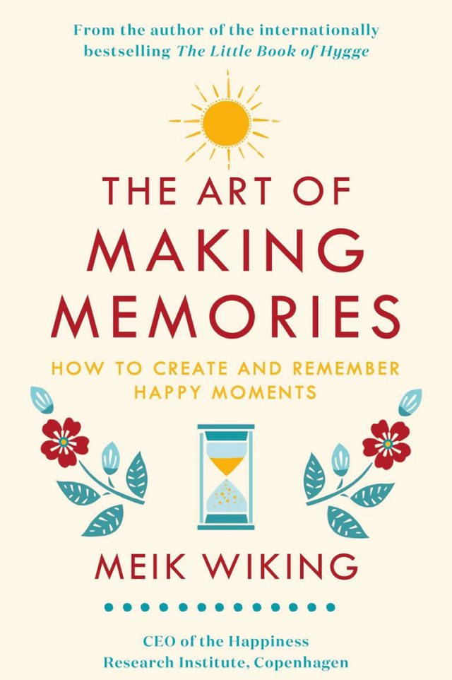 Healing Light Online Psychics Meik Wiking The Art of Making Memories : How to Create and Remember Happy Moments for sale