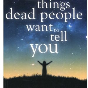 Healing Light Online Psychics The Top 10 Things Dead People Want To Tell You by Mike Dooley for sale