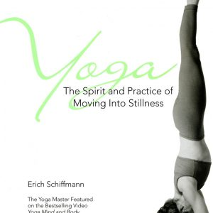 Healing Light Online Psychics Yoga The Spirit And Practice Of Moving Into Stillness by Erich Schiffmann for sale