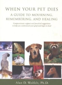 Healing Light Online Psychic Readings and Merchandise When Your Pet Dies : A Guide to Mourning, Remembering and Healing by Alan D. Ph.D. CT Wolfelt