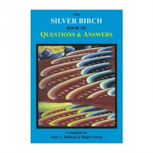 Healing Light Online Psychic Readings and Merchandise The Silver Birch Book of Questions and Answers Book by Stan A. Ballard and Roger Green