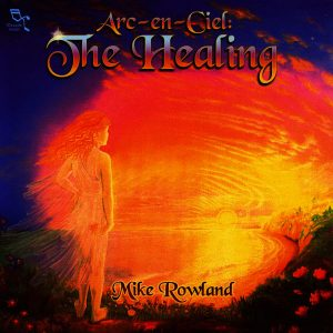 Healing Light Online Psychic Readings and Merchandise arc En Ciel The Healing Cd By Mike Rowland