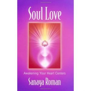 Healing Light Online Psychic Readings and Merchandise Soul Love Book by Sanaya Roman